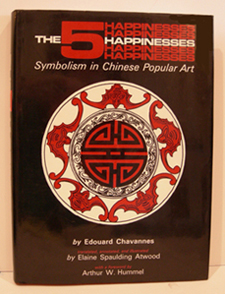 Five Happinesses Book: Symbolism in Chinese Popular Art by Edouard Chavannes  - 1st English Edition -